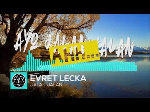 EVRET LECKA  - JALAN JALAN  ( V/L )