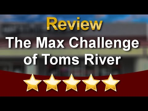 The Max Challenge Of Toms River Riverterrific5 Star Review By Donna Gulla