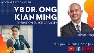 A Conversation with YB Dr. Ong Kian Ming on Operation Surge Capacity