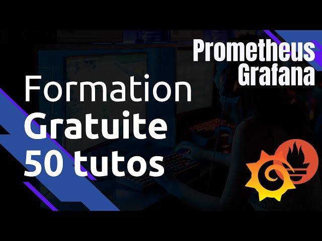 PROMETHEUS / GRAFANA - 0. FORMATIONS