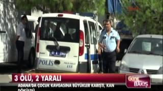 Adana'da çocuk kavgası: 3 ölü 2 yaralı