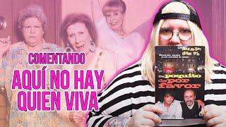 Comentando 'Aquí no hay quien viva' by Soy una pringada