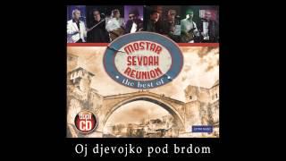 Mostar sevdah reuinon - Oj djevojko pod brdom - (LIVE) - (Skenderija 2011)