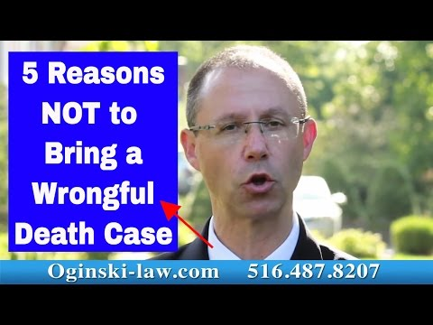 5 Reasons NOT to Bring a Wrongful Death Lawsuit in NY; Medical Malpractice Attorney Oginski Explains