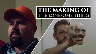 The Making of The Lonesome Thing