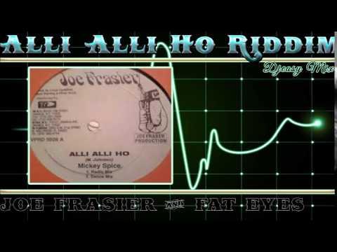 Alli Alli Ho Riddim mix  1996 [Joe Frasier , Fat Eyes] Mix by djeasy