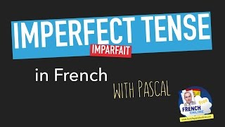 French Imperfect Tense: L'imparfait
