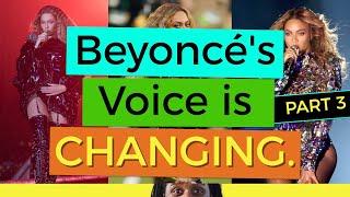 Beyoncé's Voice is Changing (Part 3)