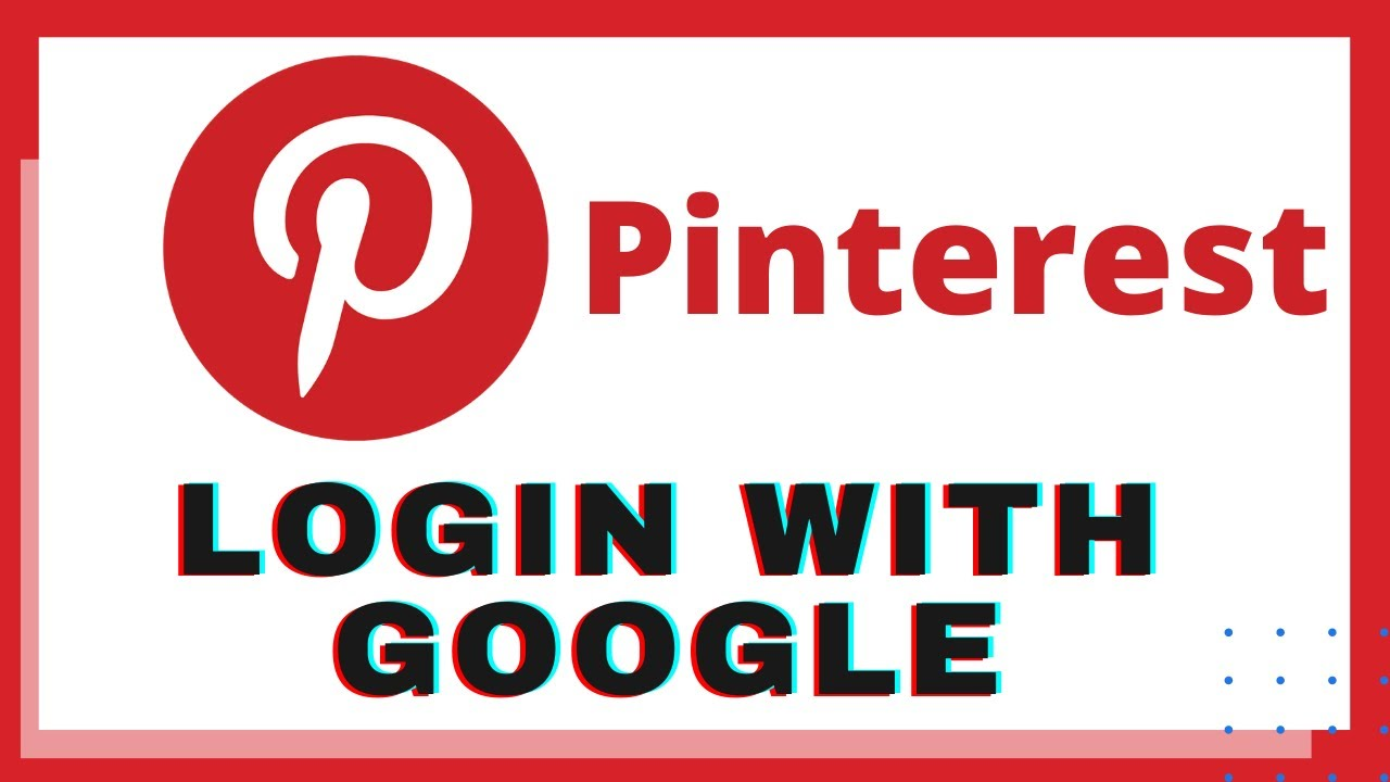 How to Login Pinterest with Google Account Pinterest Login with Google  Account   Pinterest App