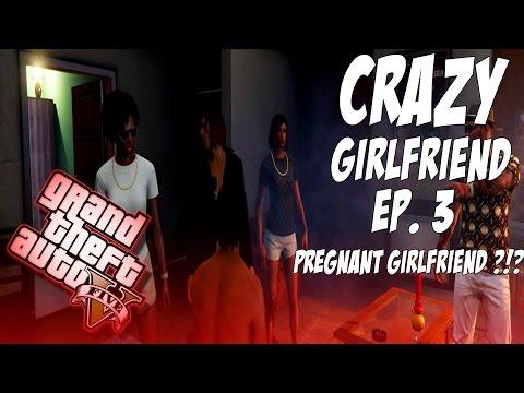 GTA 5 Crazy Girlfriend Ep. 3 – PREGNANT GIRLFRIEND ?!?!
