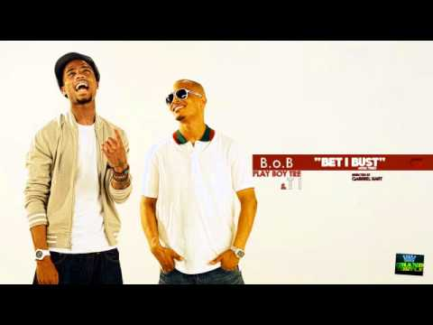 BoB  Bet I ft TI & Playboy Tre