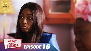 Série - Arrêt Mère Thiaba - Episode 10 - VOSTFR