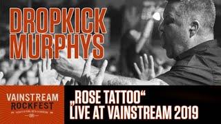 Dropkick Murphys  | Rose Tattoo | Vainstream 2019