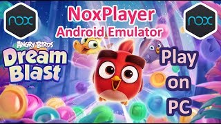 Play Angry Birds Dream Blast on PC using NoxPlayer