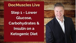 Lower Glucose, Carbohydrates & Insulin - Step 1 on a Ketogenic Lifestyle