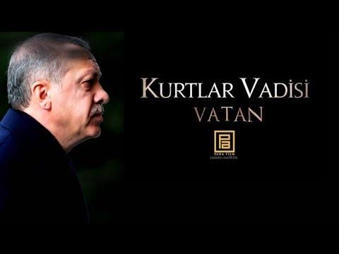 Kurtlar Vadisi Vatan - Recep Tayyip Erdogan Racon ᴴᴰ indir