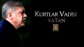 Kurtlar Vadisi Vatan - Recep Tayyip Erdogan Racon ᴴᴰ
