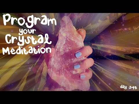 Program Your Crystal Meditation (Day 348) | Basic Intention Setting Crystal Healing 101 beginners
