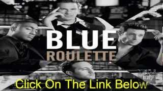 Blue - Roulette Album Download