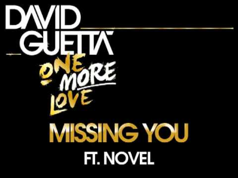 David Guetta - Missing You (ft Novel)