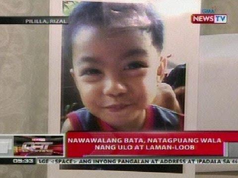 QRT: Nawawalang bata, natagpuang walang ulo at laman loob sa Rizal