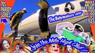 "70s Parody Spoof ""The Babymakers Join the Mile High Club"" EP5 - Fans of Jimmy Century"