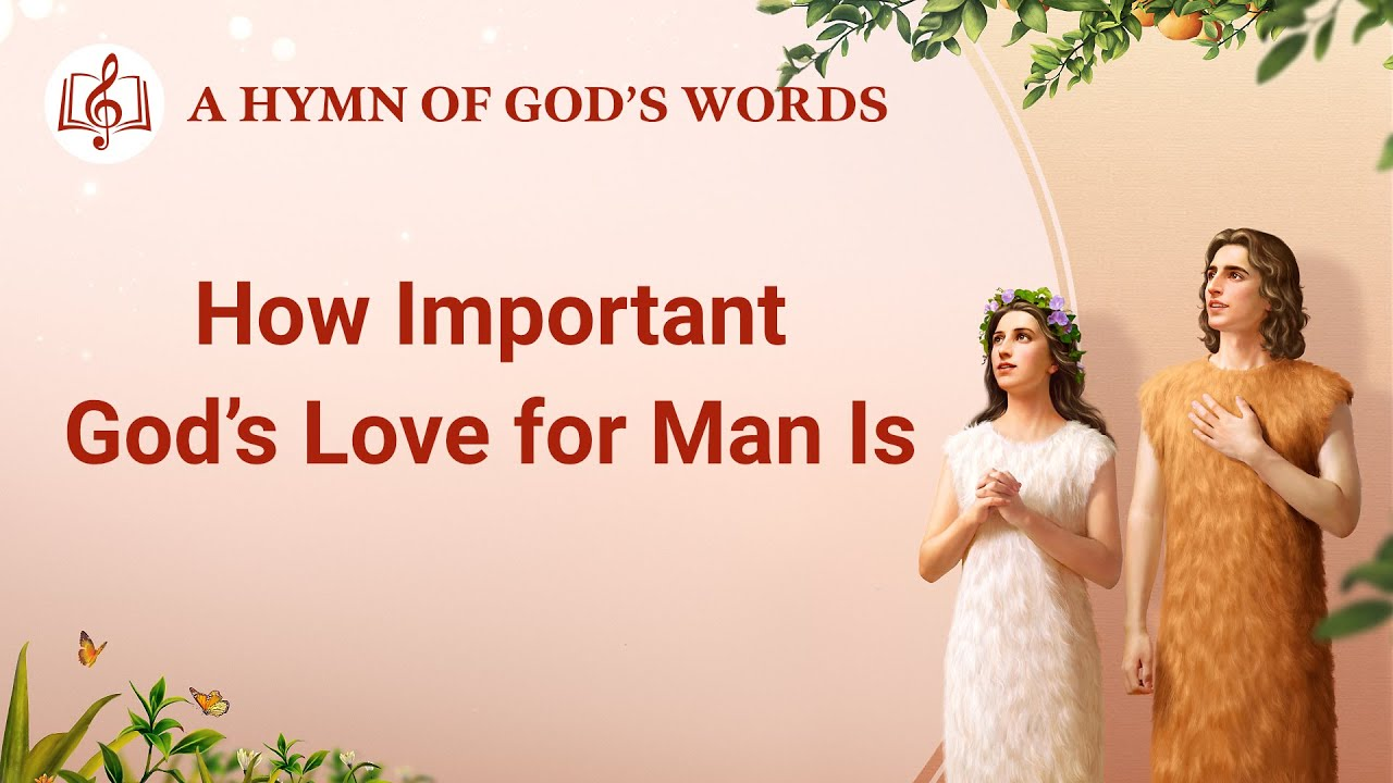 """2020 Praise Song   """"How Important God's Love for Man Is"""""""