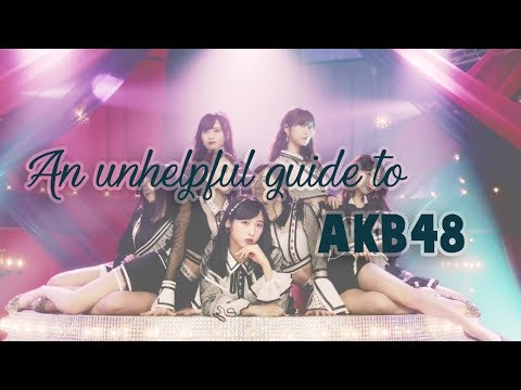 An unhelpful (maybe helpful) guide to AKB48