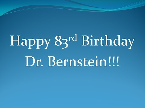 83rd Birthday Testimonial Tribute to Dr. Bernstein from TYPEONEGRIT