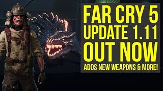 Far Cry 5 Update 1.11 OUT NOW - Adds New Weapons, Vehicles & More! (Far Cry 5 New Update) thumbnail