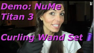 Demo How To NuMe Titan 3 Curling Wand Set With 3 Barrels