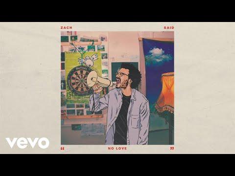 Zach Said - No Love (Audio) Mp3