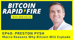 Preston Pysh: Market Crash, Macro Drivers, and Why Bitcoin May Soon Explode