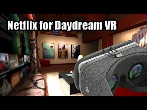 Netflix for Daydream VR / Hands-On / Walkthrough / Netflix VR