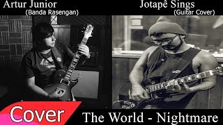 Nightmare - The World - Jotapê Sings (Guitar Cover) Feat. Artur Junior (Banda Rasengan)
