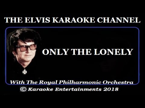 Roy Orbison Karaoke Only the Lonely Royal Philharmonic Version