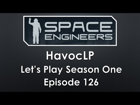 Space Engineers ~ Lets Play S01   E126