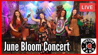 K3 Sisters Band LIVE - June Bloom Concert 6/5/21