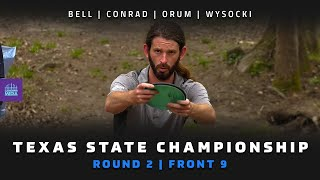 2021 Texas State Disc Golf Championship | RD2, F9 CHASE | Bell, Conrad, Orum, Wysocki | PDGA NT