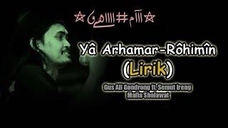 Ya Arhamarrohimin Lirik Gus Ali Gondrong.mp3