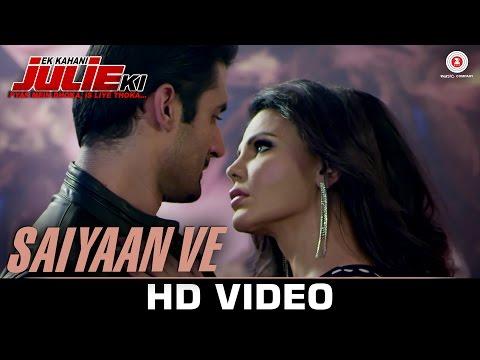 Saiyaan Ve - Ek Kahani Julie Ki | Rakhi Sawant & Amit Mehra | DJ Sheizwood