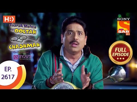 Taarak Mehta Ka Ooltah Chashmah - Ep 2617 - Full Episode - 6th December, 2018