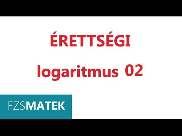 11. o. Matematika  érettségi - logaritmus 02