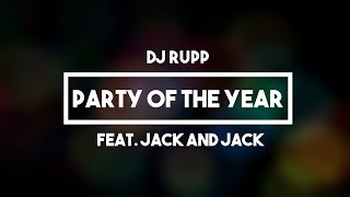 DJ Rupp (Feat. Jack and Jack) - Party of the Year | Lyrics YouTube Videos