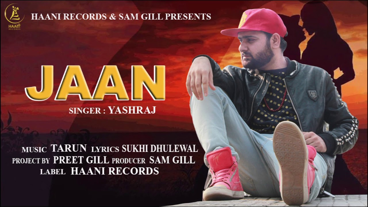 YASHRAJ ○ JAAN (Full Audio Song) ○ New Punjabi Song 2018 ○ HAAਣੀ Records