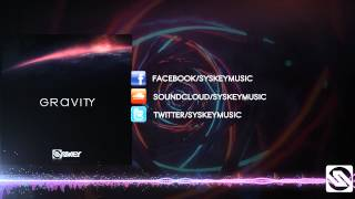 Syskey - Gravity (Original Mix) [Free Download]