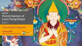 Ganden Lha Ghiema: the Guru Yoga of Lama Tsong Kapa of the hundred deities of Tushita and Gyaltsen – victory banners of Lama Tsong Khapa (Tib-En-Ita) – 19/22 April 2019