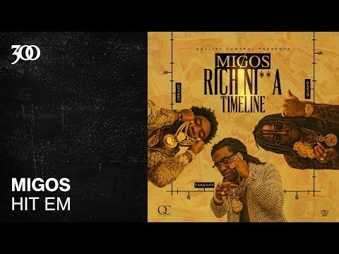 Migos - Hit 'Em | 300 Ent (Official Audio)