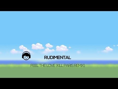 Rudimental - Feel The Love (Kill Paris Remix)
