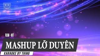 [Karaoke] Mashup Lỡ Duyên
